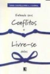 ENTENDA SUES CONFLITOS E LIVRE-SE DELES