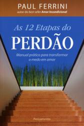 12 ETAPAS DO PERDÃO, AS