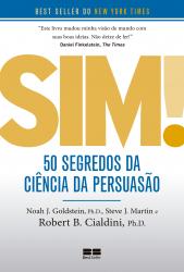 SIM! 50 SEGREDOS DA CIÊNCIA DA PERSUASÃO