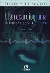 ELETROCARDIOGRAMA ORIENTADO PARA O CLINICO