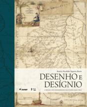 DESENHO E DESIGNIO: O BRASIL DOS ENGENHEIROS MILITARES (1500-1822)