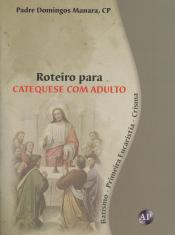 ROTEIRO PARA CATEQUESE COM ADULTO