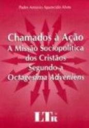 CHAMADOS A ACAO A MISSAO SOCIOPOLITICA DOS CRISTAOS