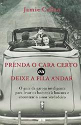 PRENDA O CARA CERTO OU DEIXE A FILA ANDAR