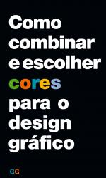 COMO COMBINAR E ESCOLHER CORES PARA O DESIGN GRAFICO