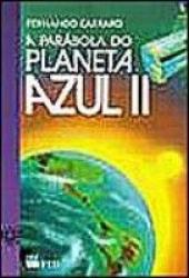 PARÁBOLA DO PLANETA AZUL, A - II