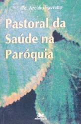 PASTORAL DA SAÚDE NA PARÓQUIA