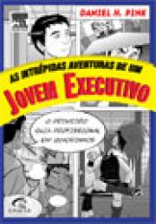 INTREPIDAS AVENTURAS DE UM JOVEM EXECUTIVO, AS