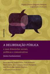 DELIBERACAO PUBLICA E SUAS DIMENSOES SOCIAIS POLITICAS E COMUNICATIVAS, A - 1