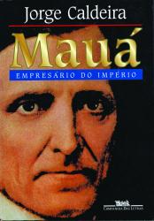 MAUÁ - EMPRESÁRIO DO IMPÉRIO