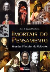IMORTAIS DO PENSAMENTO - GRANDES FILÓSOFOS DO OCIDENTE