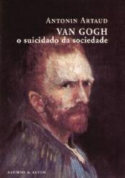 VAN GOGH SUICIDADO DA SOCIEDADE, O