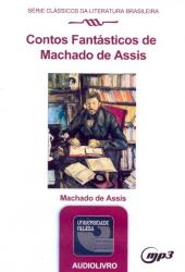 CONTOS FANTASTICOS DE MACHADO DE ASSIS - AUDIOLIVRO - SERIE CLASSICOS DA LI - 1