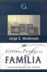 CRISES E PERDAS NA FAMILIA - CONSOLANDO OS QUE SOFREM