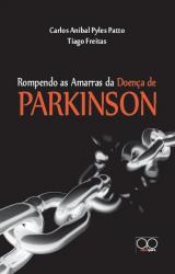 ROMPENDO AS AMARRAS DA DOENCA DE PARKINSON
