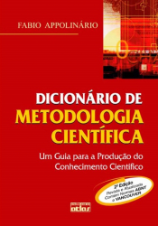 DICIONÁRIO DE METODOLOGIA CIENTÍFICA - UM GUIA PRÁTICO PARA A PRODUÇÃO DO CONHECIMENTO CIENTÍFICO