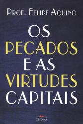 PECADOS E AS VIRTUDES CAPITAIS, OS