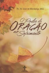 PODER DA ORACAO NO SOFRIMENTO, O