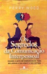 SEGREDOS DA COMUNICACAO INTERPESSOAL - USANDO...