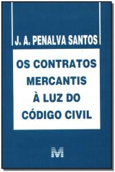 CONTRATOS MERCANTIS À LUZ DO CÓDIGO CIVIL - 1 ED./2006