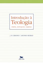 INTRODUÇÃO À TEOLOGIA - PERFIL ENFOQUES TAREFAS