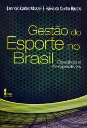 GESTÃO DO ESPORTE NO BRASIL - DESAFIOS E PERSPECTIVAS