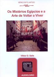 MISTERIOS EGIPCIOS E A ARTE DE VOLTAR A VIVER, OS - AUDIOLIVRO - SERIE CULT - 1