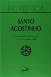 PATRISTICA - O SERMÃO DA MONTANHA E ESCRITOS - VOL. 36