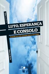 SÉRIE CRUCIFORME - LUTO, ESPERANÇA E CONSOLO