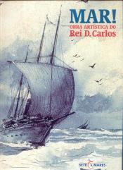 MAR - OBRA ARTISTICA DO REI D.CARLOS