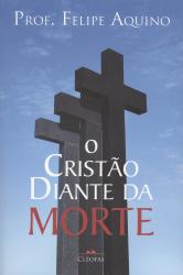 CRISTAO DIANTE DA MORTE, O