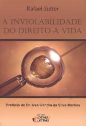INVIOLABILIDADE DO DIREITO A VIDA , A