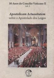 50 ANOS DO CONCILIO VATICANO II - APOSTOLICAM ACTUOSITATEM - SOB O APOSTOLA
