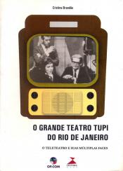 GRANDE TEATRO TUPI DO RIO DE JANEIRO, O