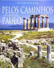 PELOS CAMINHOS DO APOSTOLO PAULO