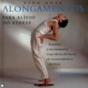 ALONGAMENTOS - VIDA NOVA - PARA ALIVIO DO STRESS