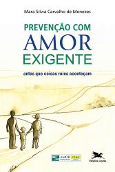 PREVENÇÃO COM AMOR-EXIGENTE - ANTES QUE COISAS RUINS ACONTEÇAM
