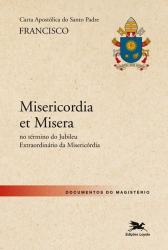 CARTA APOSTÓLICA DO SANTO PADRE FRANCISCO - MISERICORDIA ET MISERA