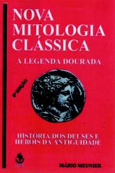 NOVA MITOLOGIA CLASSICA - A LEGENDA DOURADA