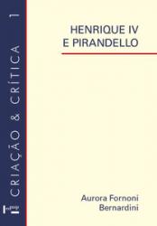 HENRIQUE IV E PIRANDELLO - ROTEIRO PARA UMA LEITURA