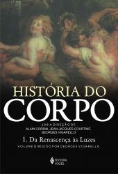 HISTÓRIA DO CORPO - VOL. 1