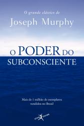 PODER DO SUBCONSCIENTE, O (EDIÇÃO DE BOLSO)