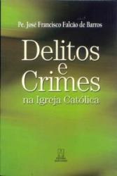 DELITOS E CRIMES NA IGREJA CATOLICA