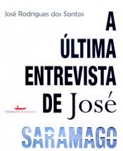 ULTIMA ENTREVISTA DE JOSE SARAMARGO, A
