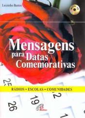 MENSAGENS PARA DATAS COMEMORATIVAS - LUIZINHO BASTOS