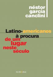LATINO-AMERICANOS A PROCURA DE UM LUGAR NESTE SECULO
