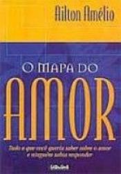 MAPA DO AMOR, O - TUDO O QUE VOCE QUERIA SABER SOBRE...