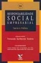 RESPONSABILIDADE SOCIAL EMPRESARIAL - TEORIA E PRATICA