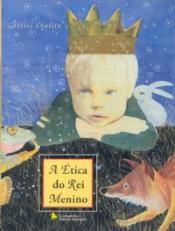 ETICA DO REI MENINO, A