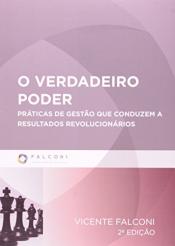 VERDADEIRO PODER, O - PRATICA DE GESTAO QUE CONDUZEM A RESULTADOS REVOLUCIO